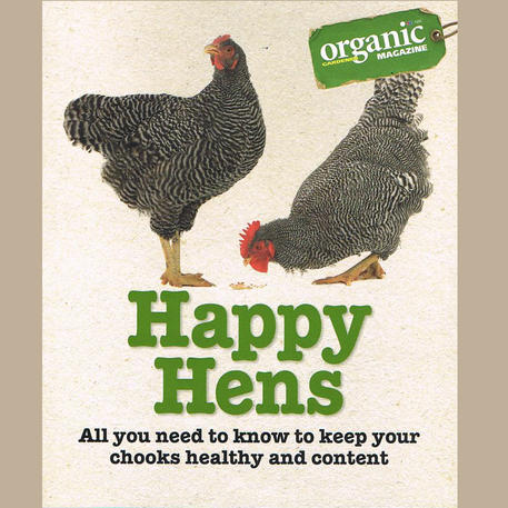 HAPPY HENS:  All you need to know to keep your chooks healthy and content